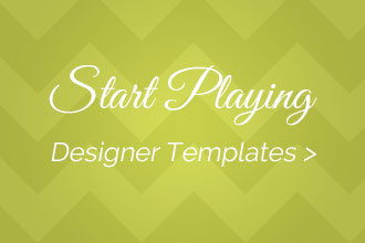 Browse our line of Designer Templates.