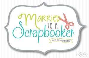 married to a scrapbooker